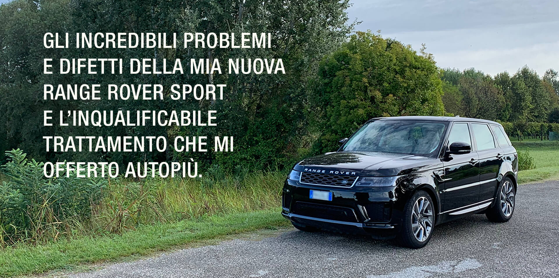 problemi nuova Range Rover Sport HSE AUTUPIÙ concessionaria Friuli